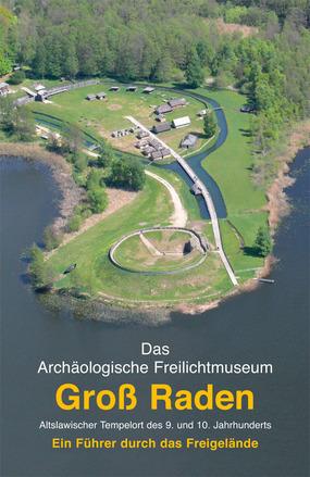 """Cover """"Das Archäologische Freilichtmuseum Groß Raden"""""""